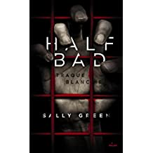 Half Bad, Tome 01: Traque blanche