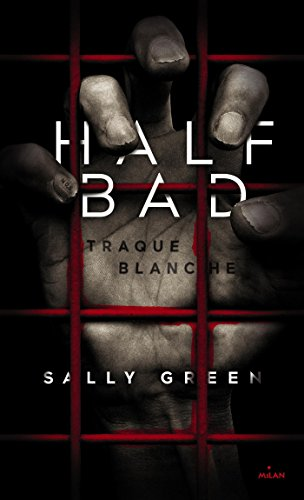 Half Bad, Tome 01: Traque blanche