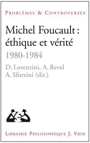 Michel Foucault: thique et vrit 1980-1984 de Daniele Lorenzini (16 dcembre 2013) Broch