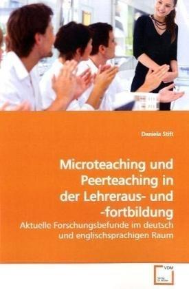 Microteaching und Peerteaching in der Lehreraus-  und -fortbildung: Aktuelle Forschungsbefunde im deutsch und englischsprachigen Raum