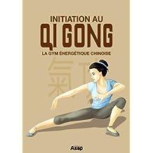 Initiation au Qi Gong - La gym énergétique chinoise
