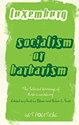 Socialism or Barbarism: Selected Writings (Get Political)
