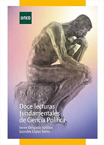 Doce lecturas fundamentales de ciencia política por Irene DELGADO SOTILLOS