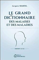 Le grand dictionnaire des malaises et des maladies - Edition Luxe