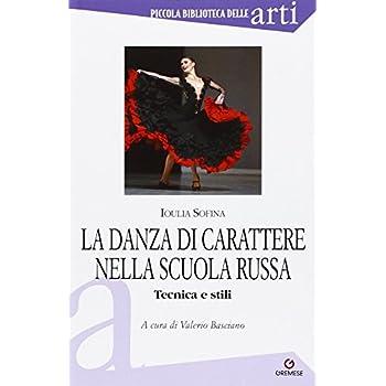 La Danza Di Carattere Nella Scuola Russa. Tecnica E Stili
