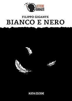 Bianco e Nero di [Gigante, Filippo]