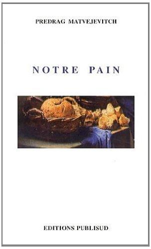 Notre pain par Matvejevitch Pedrag