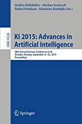 KI 2015: Advances in Artificial Intelligence: 38th Annual German Conference on AI, Dresden, Germany, September 21-25, 2015, Proceedings (Lecture Notes in Computer Science) (2015-10-17)