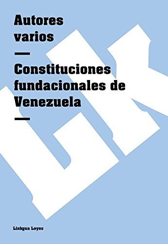 Constituciones fundacionales de Venezuela (Leyes) por Autores varios