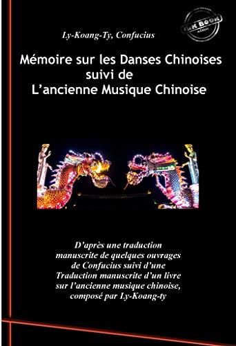 ses Chinoises d'après Confucius suivi de L'ancienne Musique Chinoise, par Ly-Koang-Ty: traduit par François Arnaud (Asie et Chine : romans, contes et études) (French Edition) ()