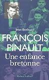 François Pinault : Une enfance bretonne