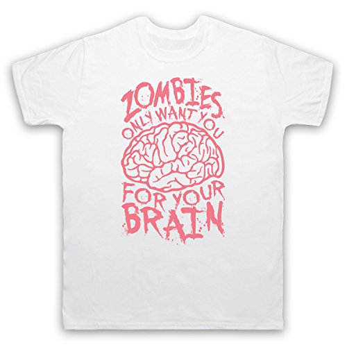 Zombies Only Want You For Your Brain Funny Slogan Herren T-Shirt Weis