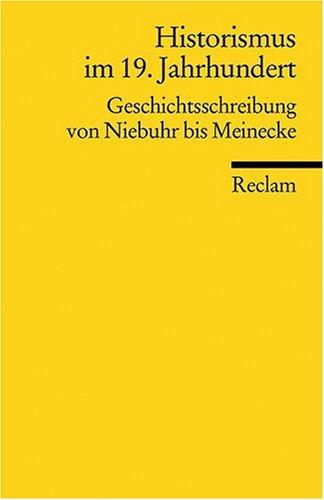 Historismus im 19. Jahrhundert: Geschichtsschreibung von Niebuhr bis Meinecke