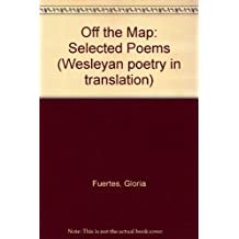 Off the Map: Selected Poems by Gloria Fuertes (Wesleyan Poetry in Translation) by Gloria Fuertes (1984-07-01)