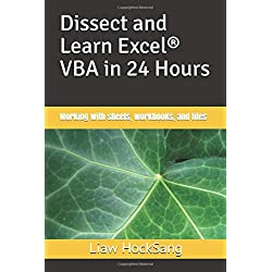 Dissect and Learn Excel® VBA in 24 Hours: Working with sheets, workbooks, and files