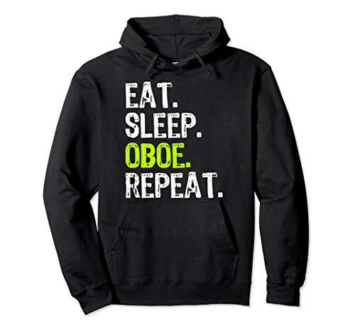 Eat Sleep Oboe Repeat Funny Oboist Player Gift Pullover Hoodie