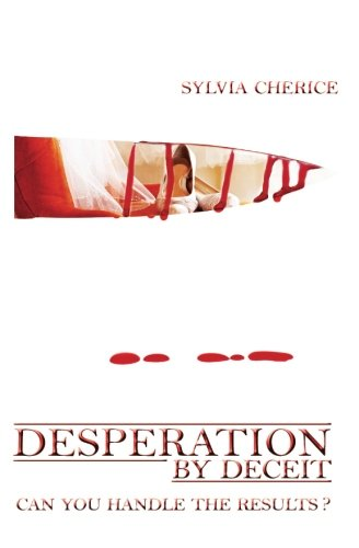 Desperation by Deceit: Can You Handle the Results?: Volume 2 (Desperation Series)