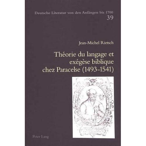 Théorie du langage et exégèse biblique chez Paracelse (1493-1541)