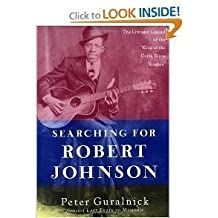 Searching for Robert Johnson by Peter Guralnick (1989-09-05)