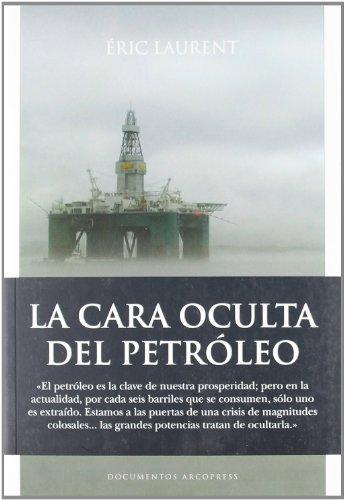 La cara oculta del petróleo (Pensamiento Politico) por ƒric Laurent