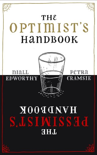 The Optimist's/Pessimist's Handbook: A companion to hope and despair -