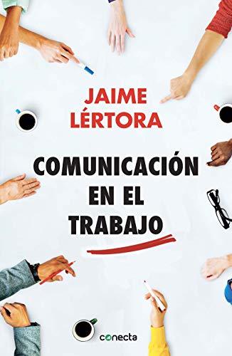 Comunicación en el trabajo por Jaime Lértora