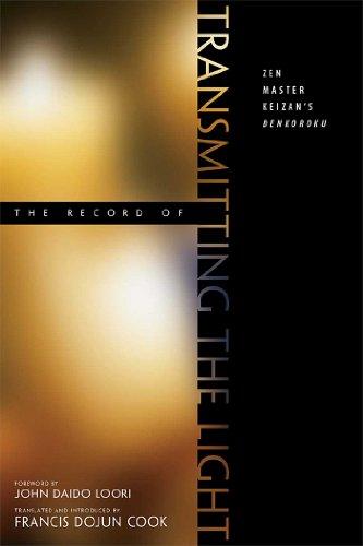 The Record of Transmitting the Light: Zen Master Keizan's Denkoroku