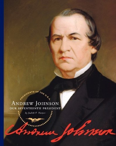 Andrew Johnson: Our Seventeenth President (Presidents of the U.S.a.) by Harper, Judith E. (2008) Library Binding