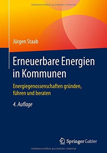 Erneuerbare Energien in Kommunen: Energiegenossenschaften gründen, führen und beraten