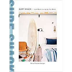 Surf Shack: Laid-Back Living by the Water (English Edition)