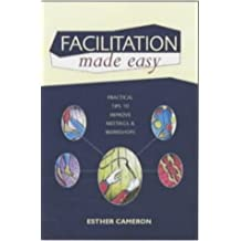 Facilitation Made Easy by Esther Cameron (2001-08-01)