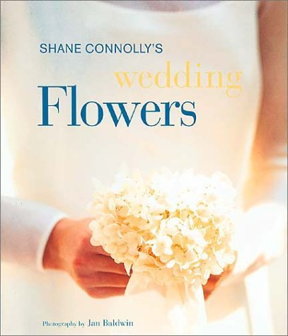 Wedding Flowers by Shane Connolly (2003-08-02)