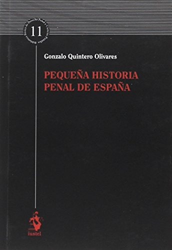PEQUEÑA HISTORIA PENAL DE ESPAÑA por Gonzalo QUINTERO OLIVARES