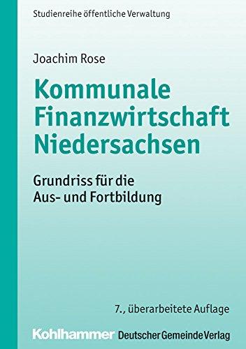 Kommunale Finanzwirtschaft Niedersachsen: Grundriss für die Aus- und Fortbildung (DGV-Studienreihe Öffentliche Verwaltung)