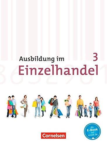 Ausbildung im Einzelhandel - Allgemeine Ausgabe: 3. Ausbildungsjahr - Fachkunde
