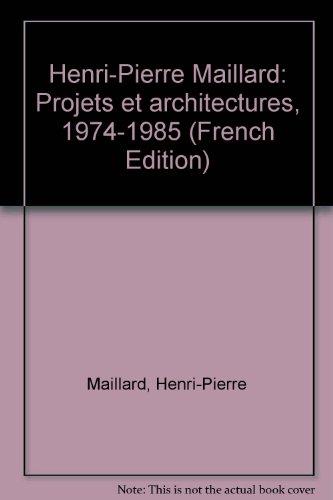 Projets et architectures par Henri-Pierre Maillard