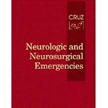Neurologic and Neurosurgical Emergencies by Julio Cruz MD PhD (1998-09-07)