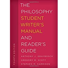 The Philosophy Student Writer's Manual and Reader's Guide (Student Writer's Manual: A Guide to Reading and Writing)