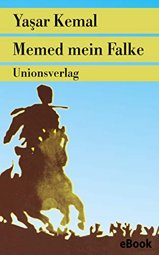 Memed mein Falke: Roman. Memed-Romane I (German Edition) eBook ...