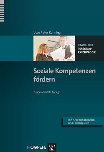 Soziale Kompetenzen fördern (Praxis der Personalpsychologie)