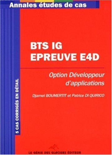 Annales Informatique de gestion Conception et développement des applications : Epreuve E4D Etude de cas BTS IG option développeur d'applications