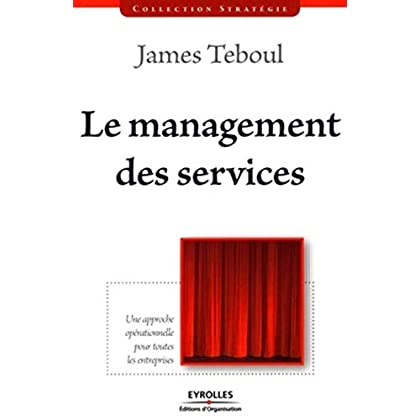Le management des services: Une approche opérationnelle pour toutes les entreprises