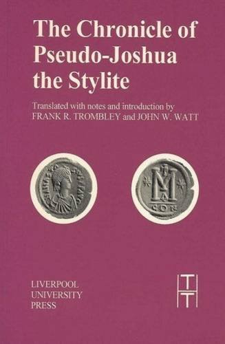 The Chronicle of Pseudo-Joshua the Stylite (Translated Texts for Historians)