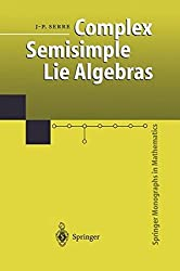 Complex Semisimple Lie Algebras (Springer Monographs in Mathematics) by Jean-Pierre Serre (2000-12-12)