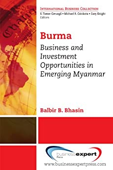 Burma: Business and Investment Opportunities in Emerging Myanmar by [Bhasin, Balbir B.]
