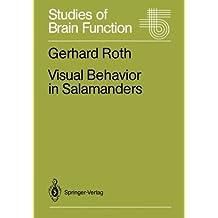 Visual Behavior in Salamanders (Studies of Brain Function) by Gerhard Roth (2011-12-09)