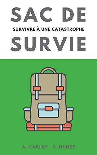 Sac de Survie: survivre à une catastrophe por A. Carley