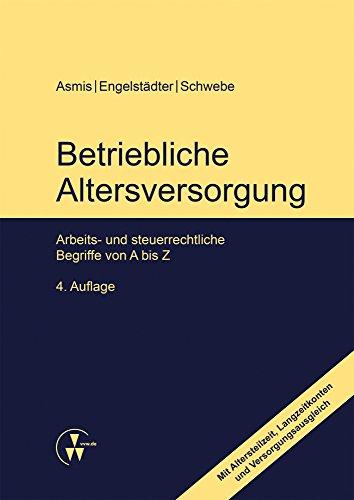 Betriebliche Altersversorgung: Arbeits- und steuerrechtliche Begriffe von A bis Z (German Edition)