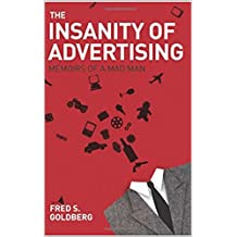 The Insanity of Advertising: Memoirs of a Mad Man (English Edition)