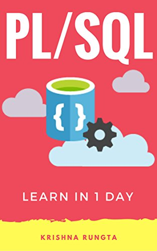 Learn PL/SQL in 1 Day: Definitive Guide to Learn PL/SQL for Beginners por Krishna Rungta